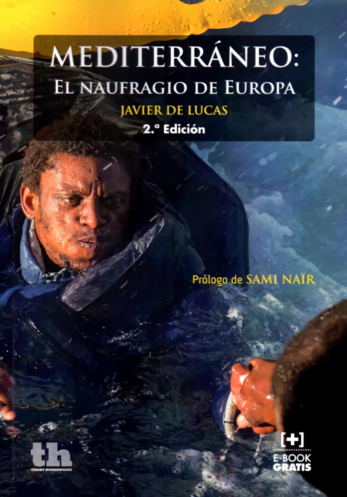 Mediterráneo: El naufragio de Europa 2a. Edición 2016 9788416556595