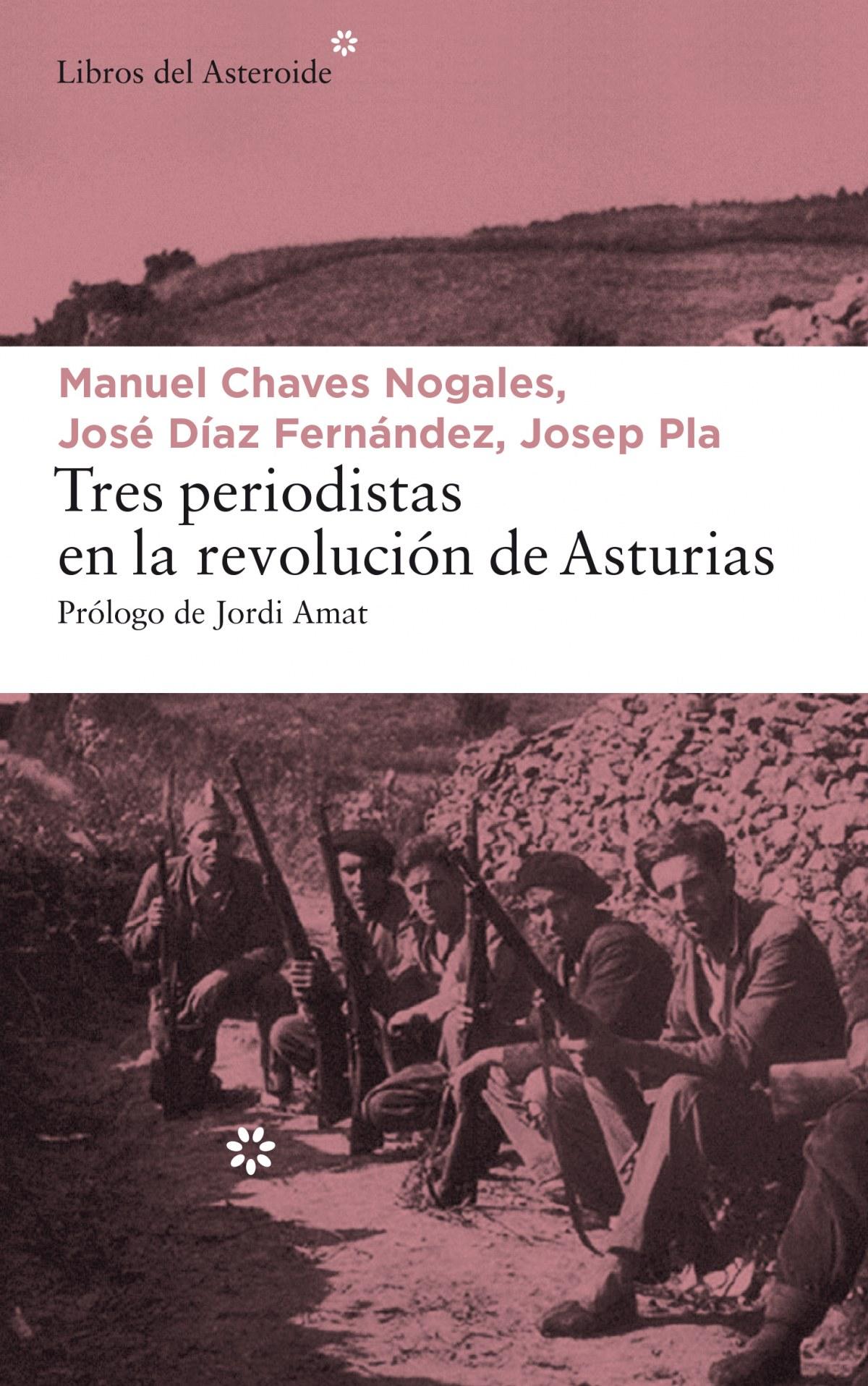 TRES PERIODISTAS EN LA REVOLUCIÓN DE ASTURIAS 9788417007065