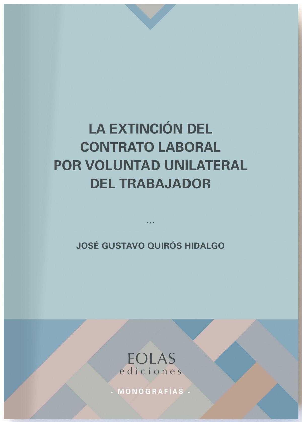 La extinción del contrato laboral por voluntad unilateral del tra 9788417315559