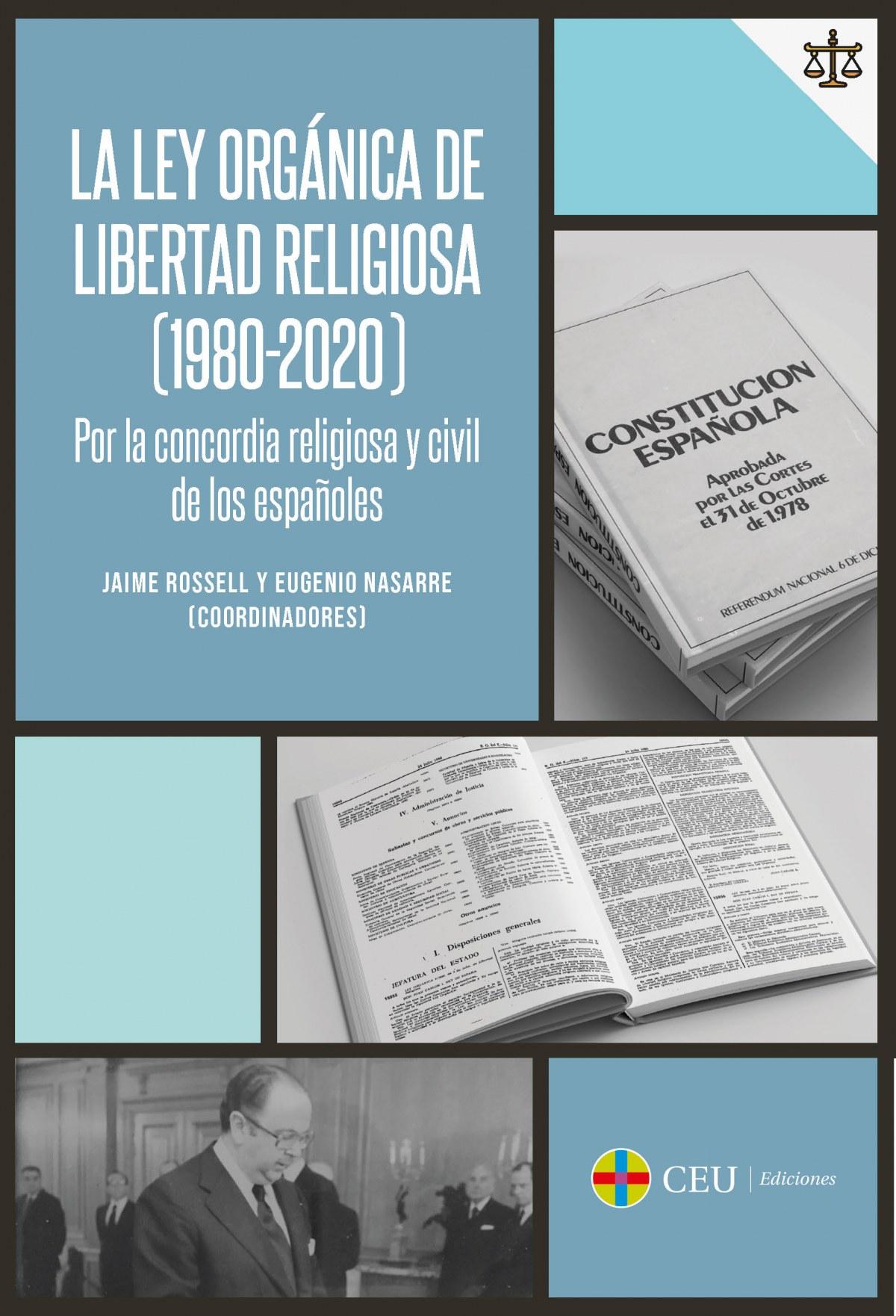 La Ley Orgánica de Libertad Religiosa (1980-2020) Por la concordi 9788417385866