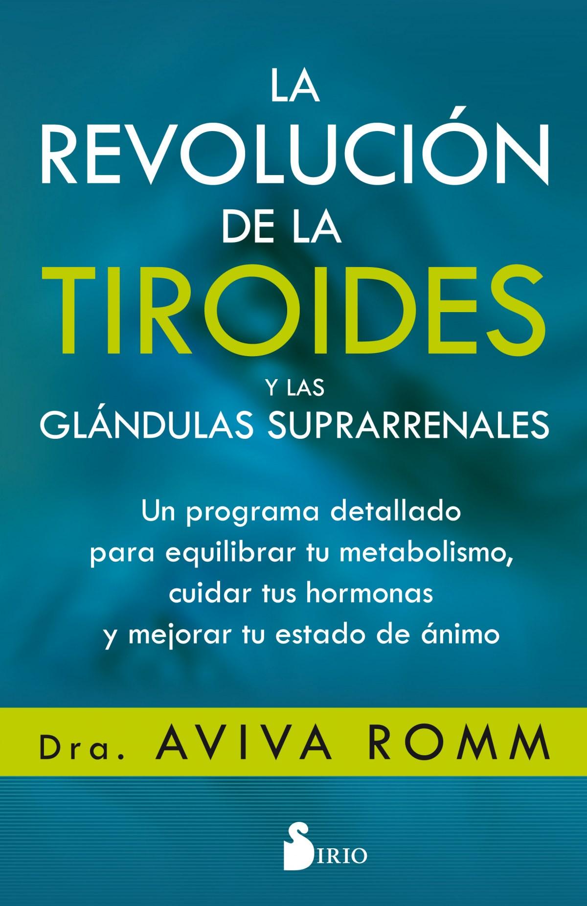 LA REVOLUCIÓN DE LA TIROIDES Y LAS GLÁNDULAS SUPRARRENALES 9788417399139