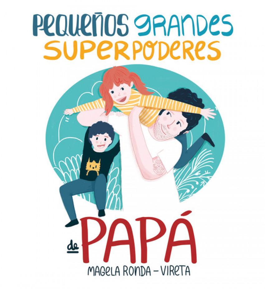 PEQUEñOS GRANDES SUPERPODERES DE PAPÁ 9788417424374