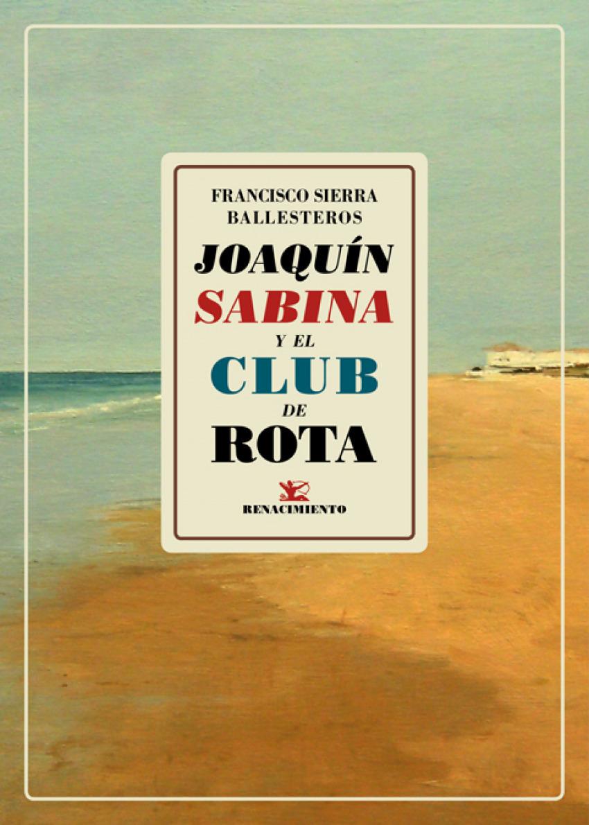 JOAQUÍN SABINA Y EL CLUB DE ROTA 9788417550684