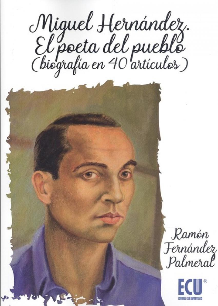 MIGUEL HERNÁNDEZ.EL POETA DEL PUEBLO 9788417577872