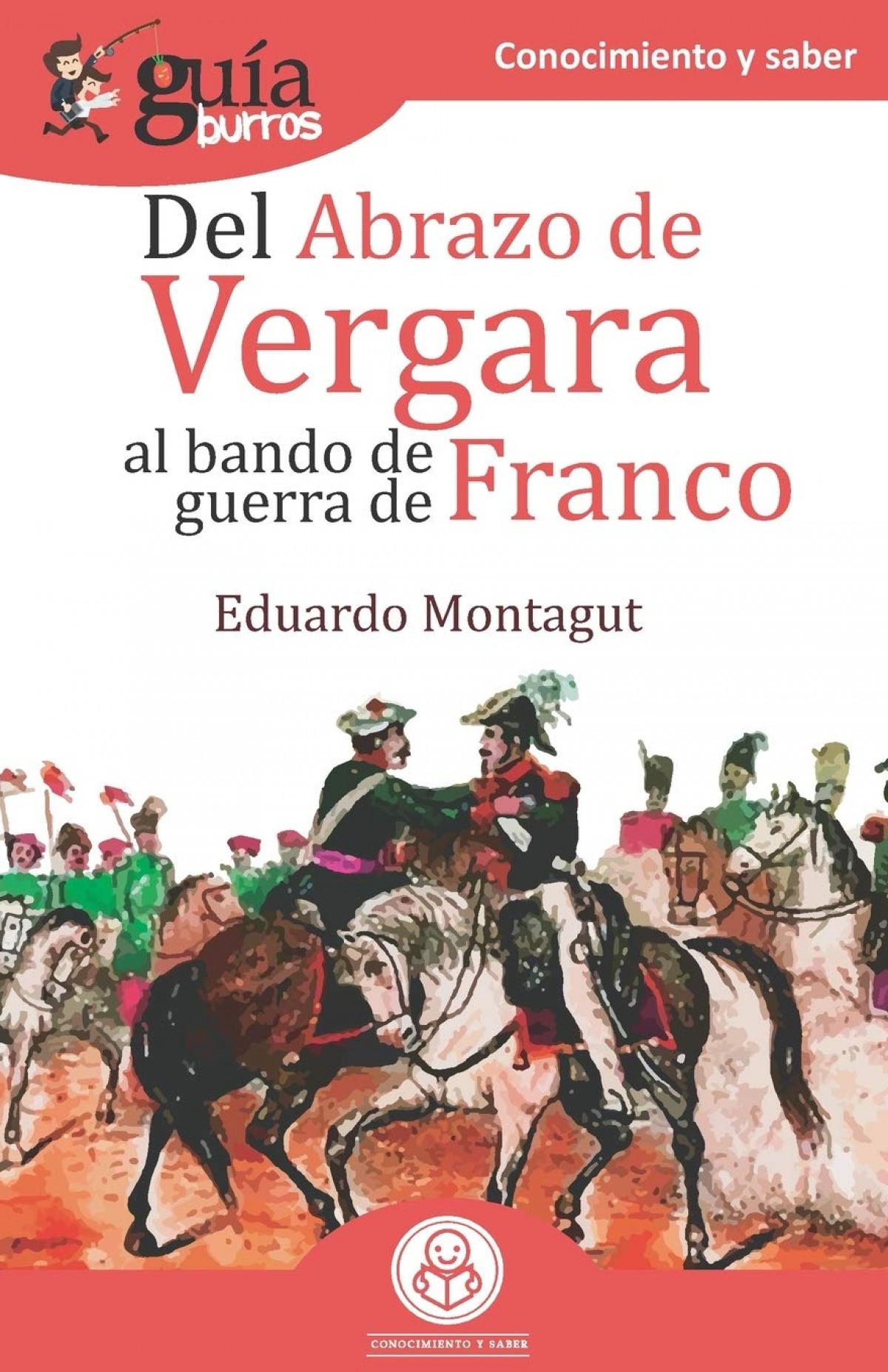 Gu¡aBurros Del abrazo de Vergara al Bando de Guerra de Franco 9788418121210