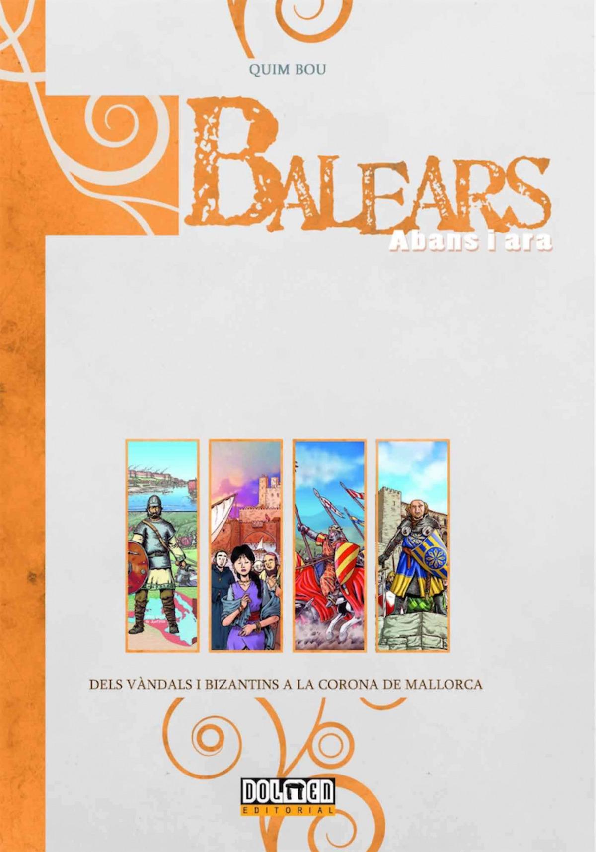 BALEARS ABANS I ARA: DELS VANDALS I BIZANTINS A LA CORONA DE MALLORCA (CATALAN) 9788418510076