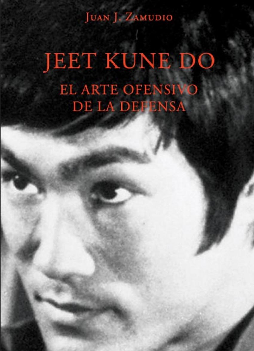 Jeet kune do. El arte ofensivo de la defensa 9788420304335