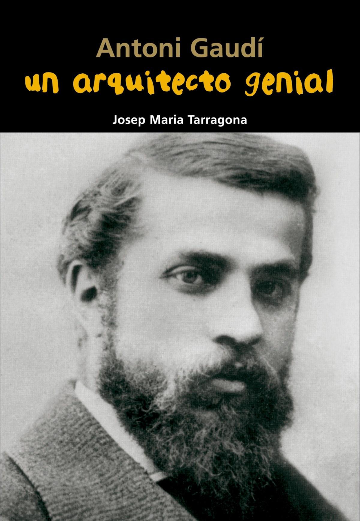 ANTONI GAUDÍ, UN ARQUITECTO GENIAL