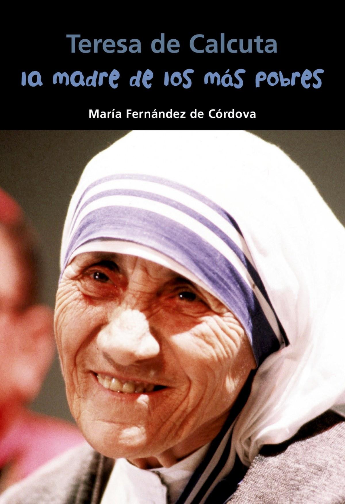 Madre de los más pobres, Teresa de Calcuta 9788421849545