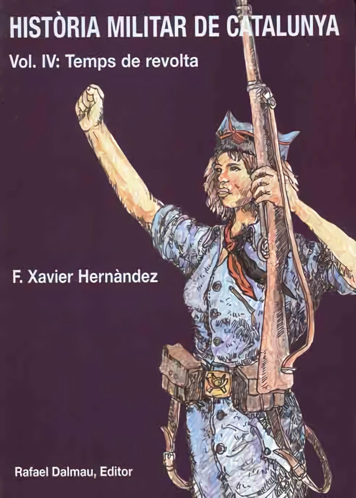 HISTORIA MILITAR DE CATALUNYA, IV. TEMPS DE REVOLTA 9788423206735