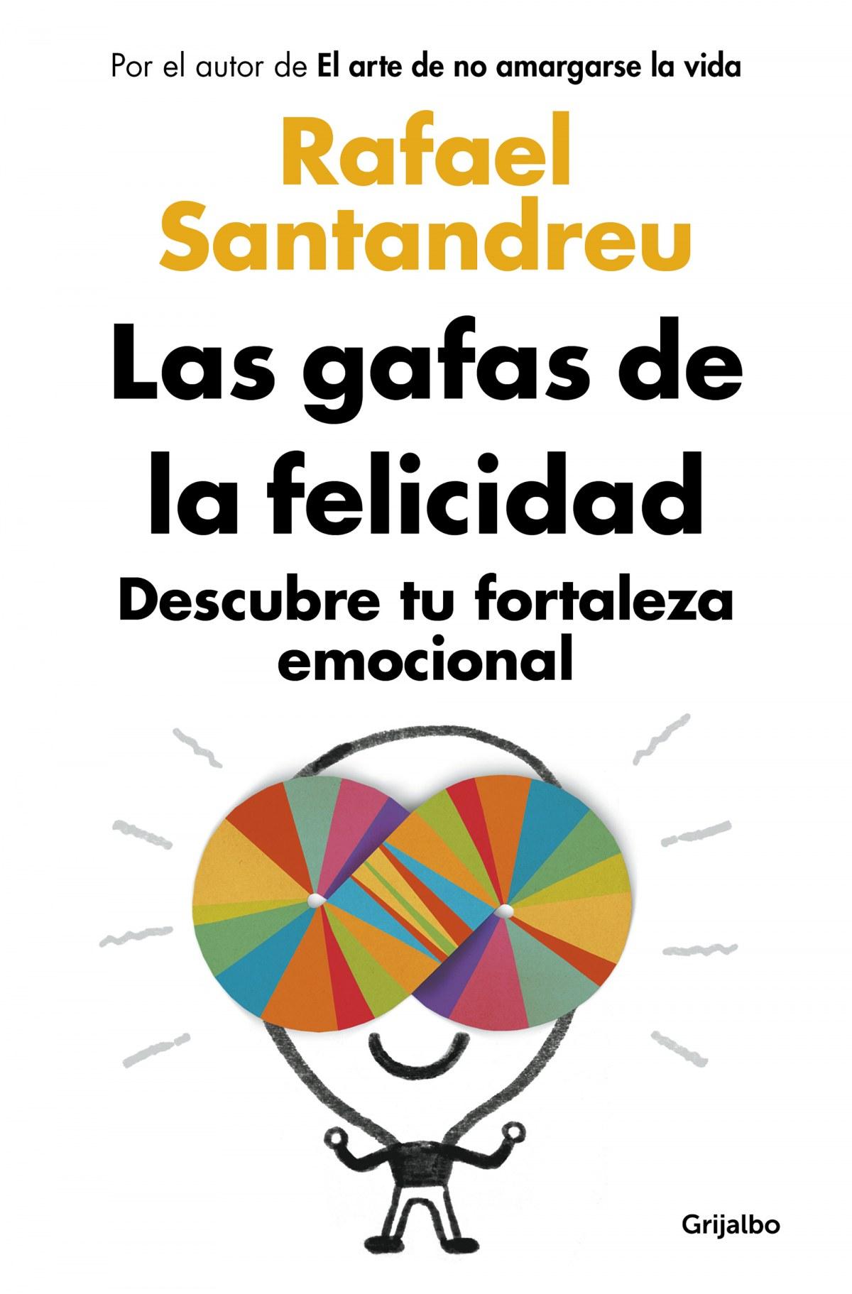 Gafas de la felicidad. Descubre tu fortaleza emocional 9788425352126