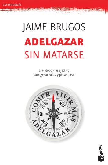 Adelgazar sin matarse 9788427034099