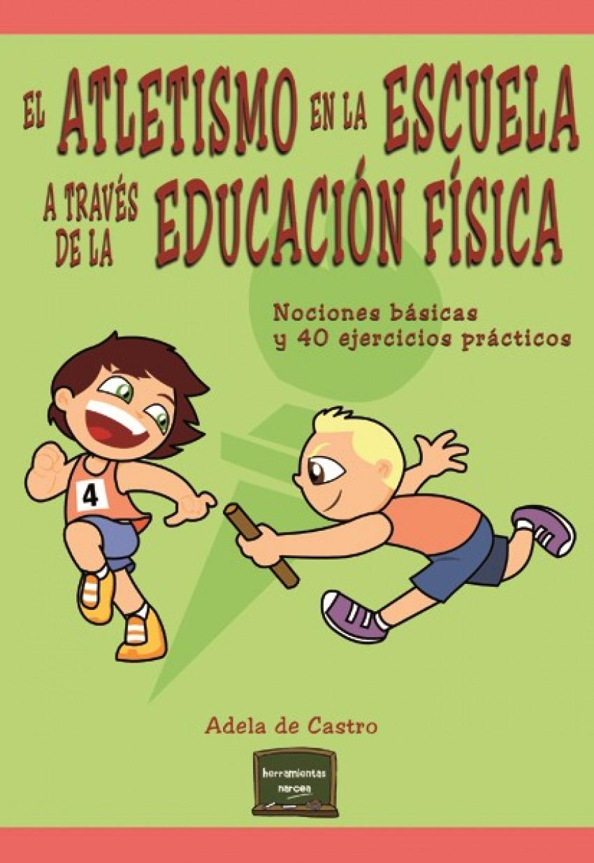 Atletismo en la escuela a través de la educación f¡sica 9788427721326