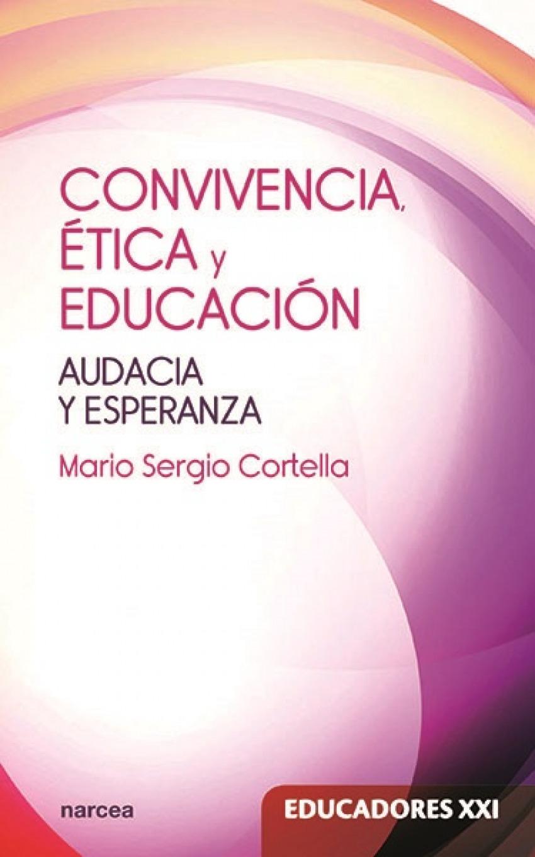CONVIVENCIA, éTICA Y EDUCACIóN 9788427723832