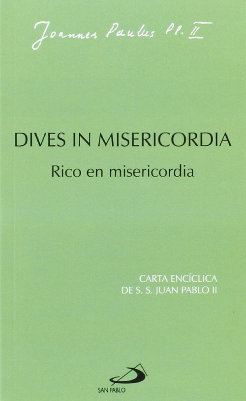 DIVES IN MISERICORDIA. Rico en misericordia