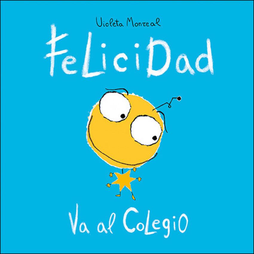 FELICIDAD VA AL COLEGIO 9788428556149