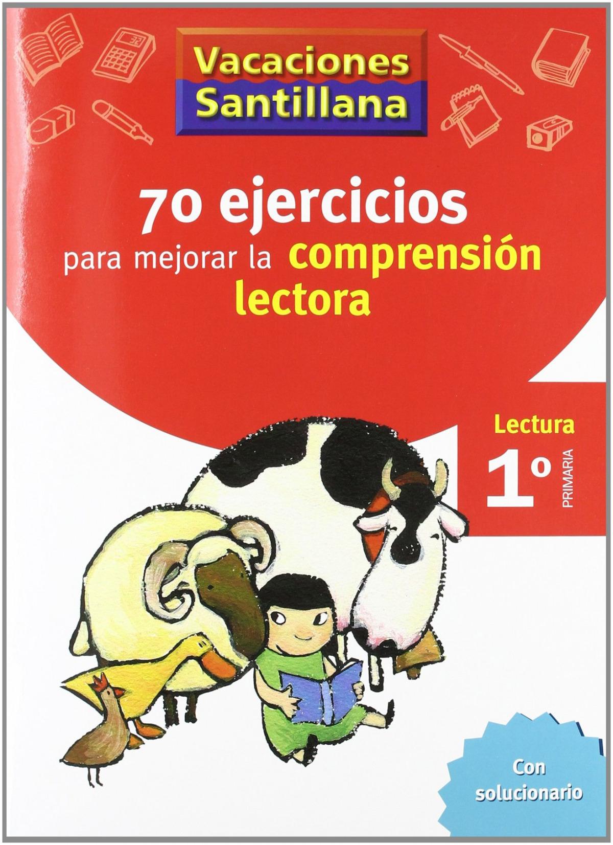 VACACIONES 70 EJERCICIOS PARA MEJORAR LA COMPRENSION LECTORA 1o. PRIMARIA SANTILLANA 9788429407891