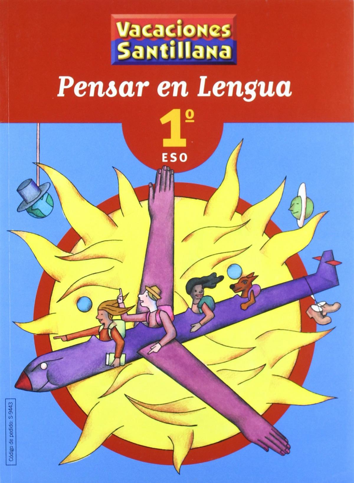 VACACIONES PENSAR EN LENGUA 1 ESO SANTILLANA 9788429494433