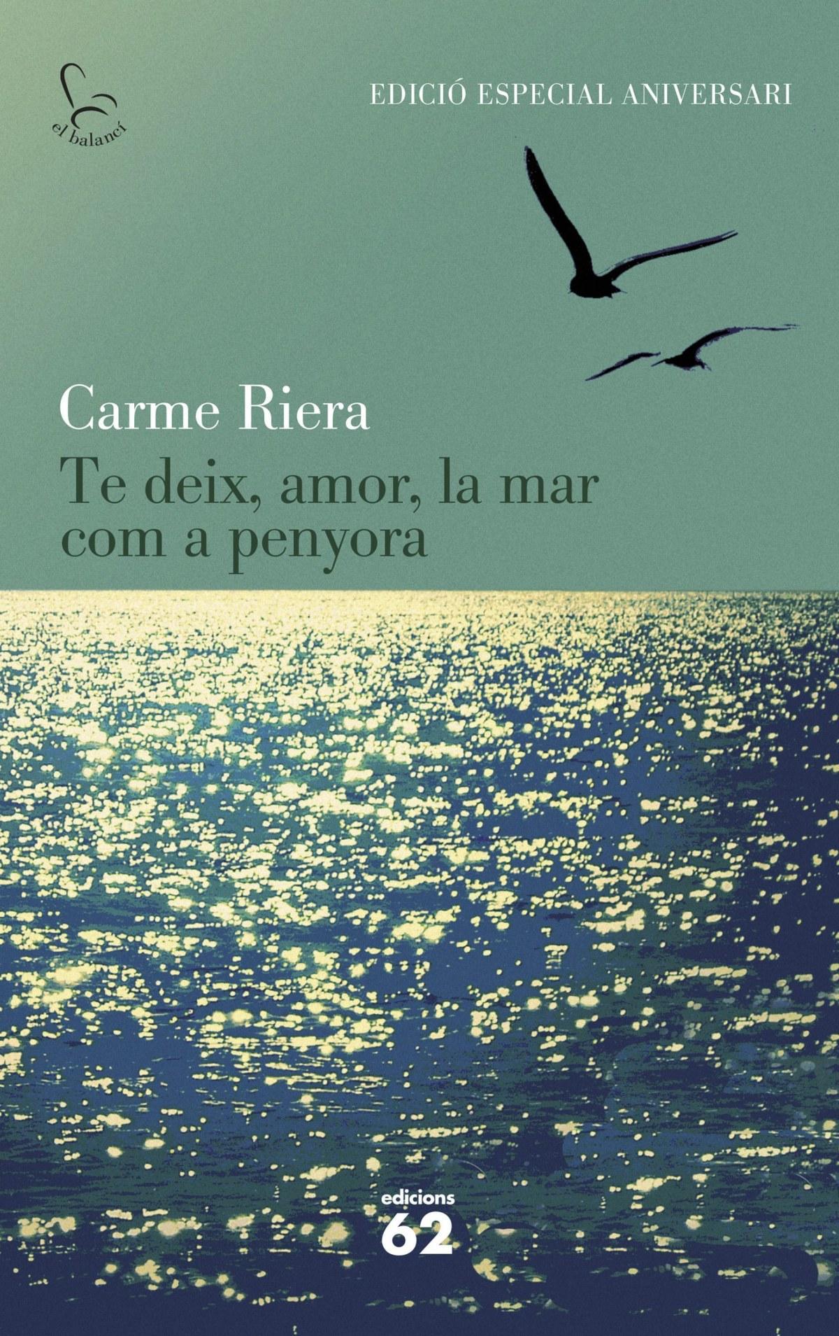 Te deix, amor, la mar com a penyora (Ed. Commemorativa) 9788429773842