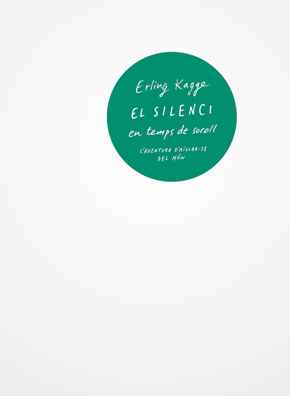 EL SILENCI EN TEMPS DE SOROLL 9788429776157