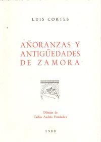 Añoranzas y antiguedades de Zamora 9788430023301