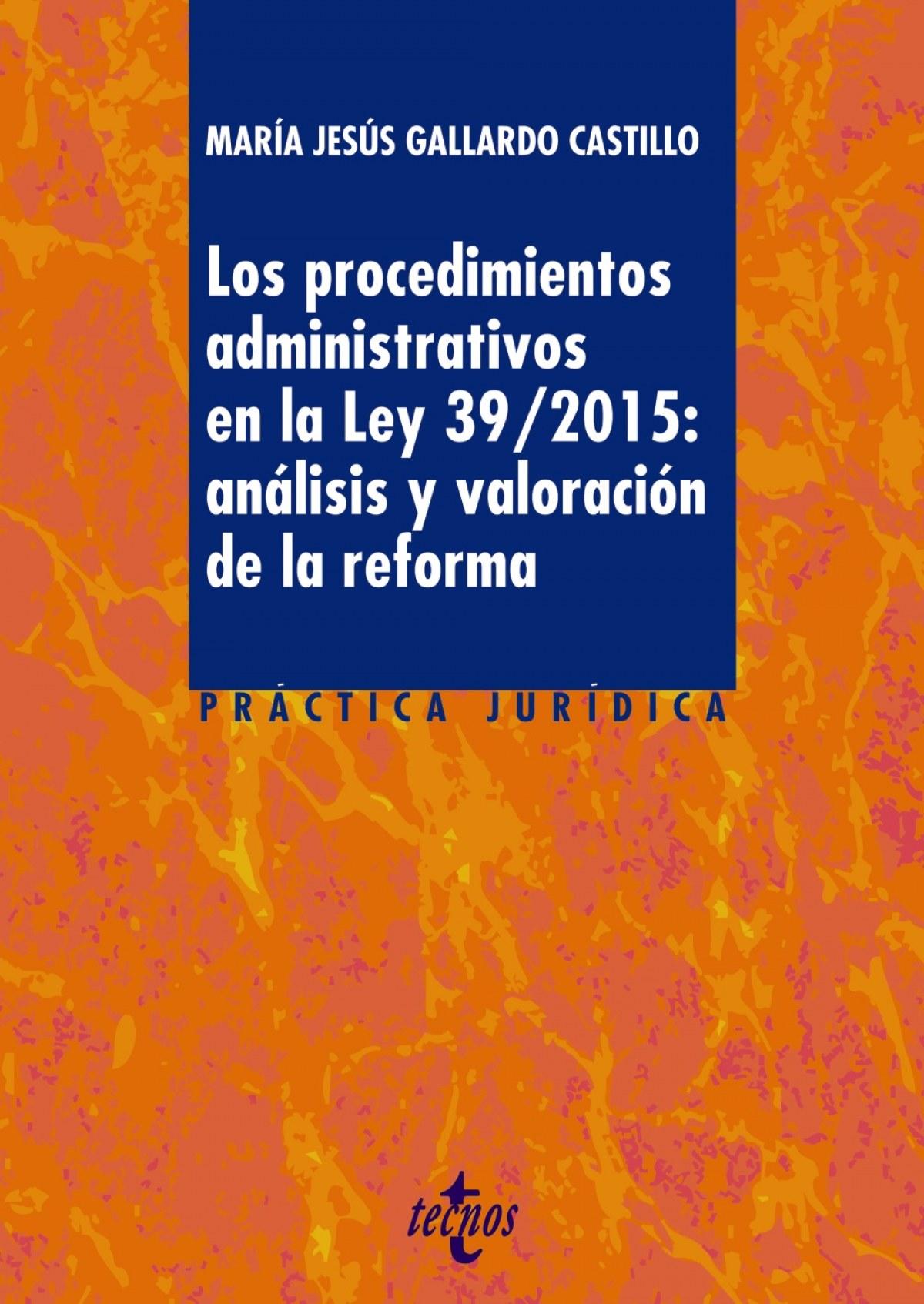 LOS PROCEDIMIENTOS ADMINISTRATIVOS EN LA LEY 39/2015: ANáLISIS Y VALORACIóN DE L 97884