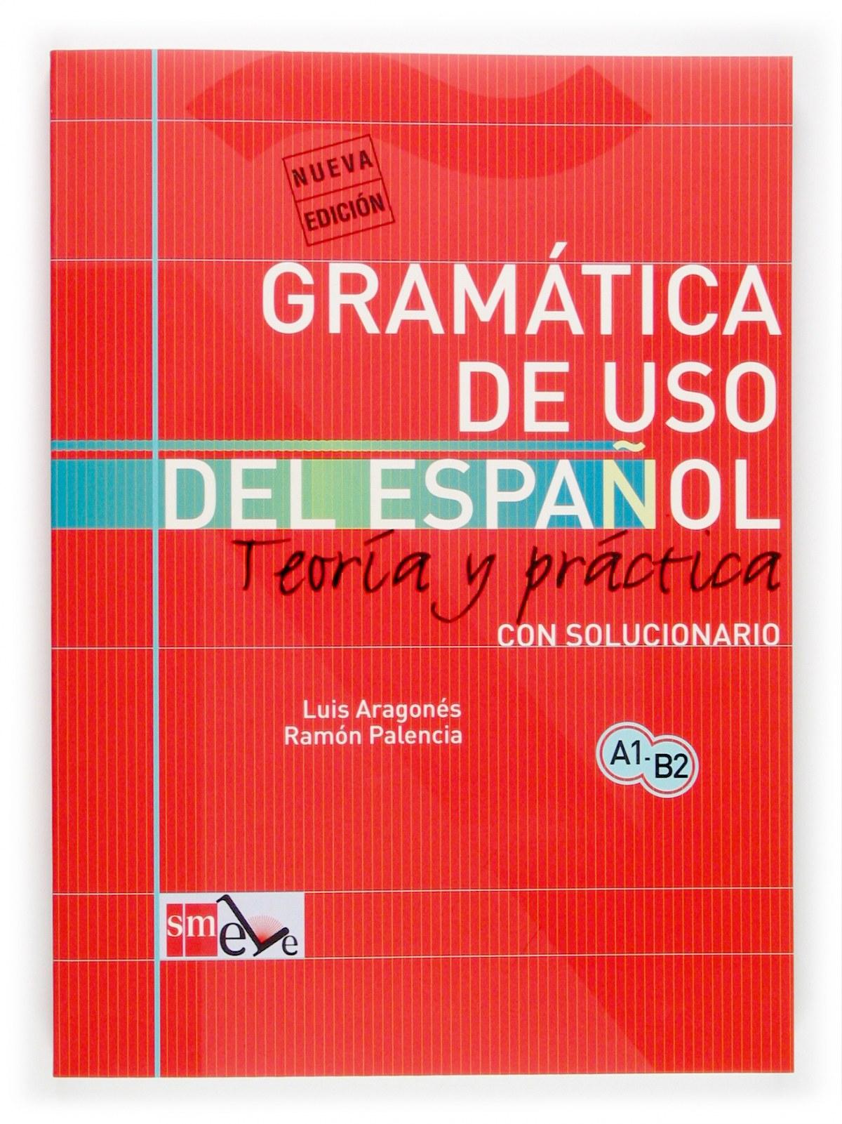 Gramática de uso del español: Teoría y práctica A1-B2 9788434893511