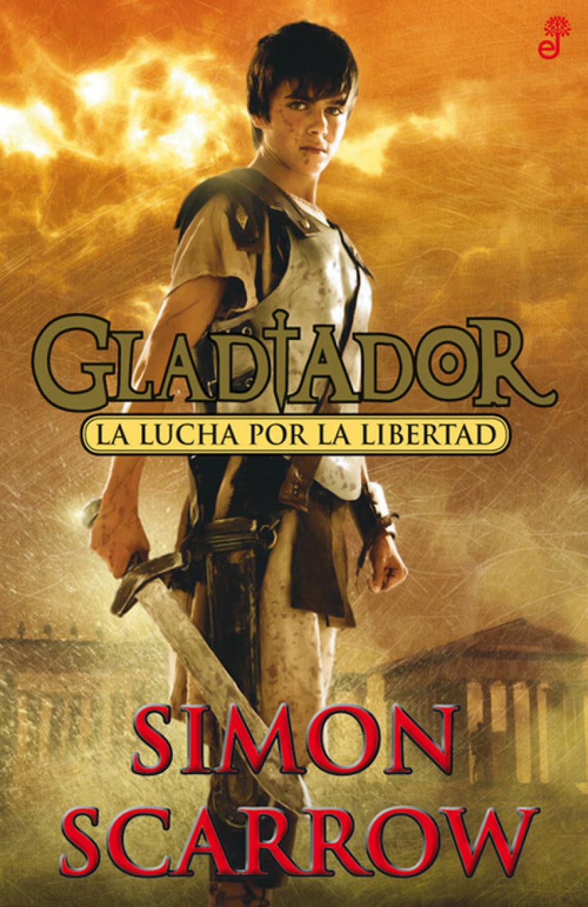 La lucha por la libertad. Gladiador 9788435041003