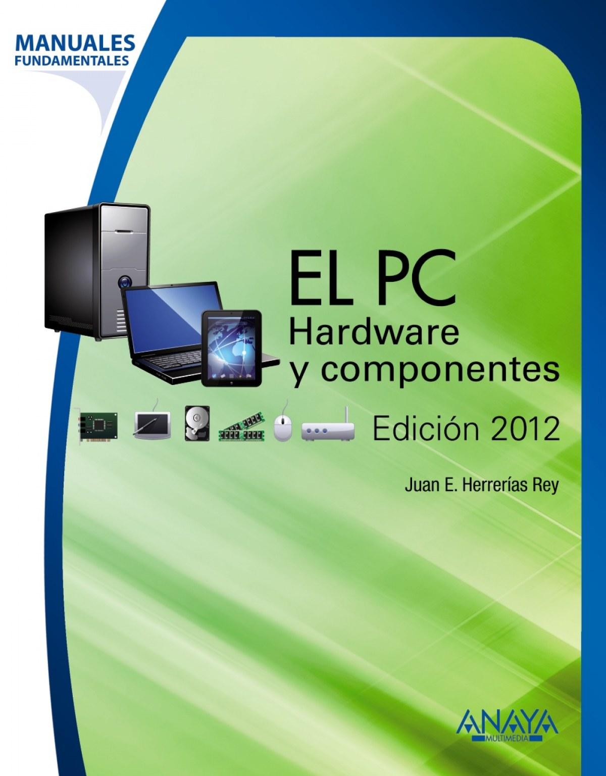EL PC. HARDWARE Y COMPONENTES. EDICIóN 2012 9788441531185