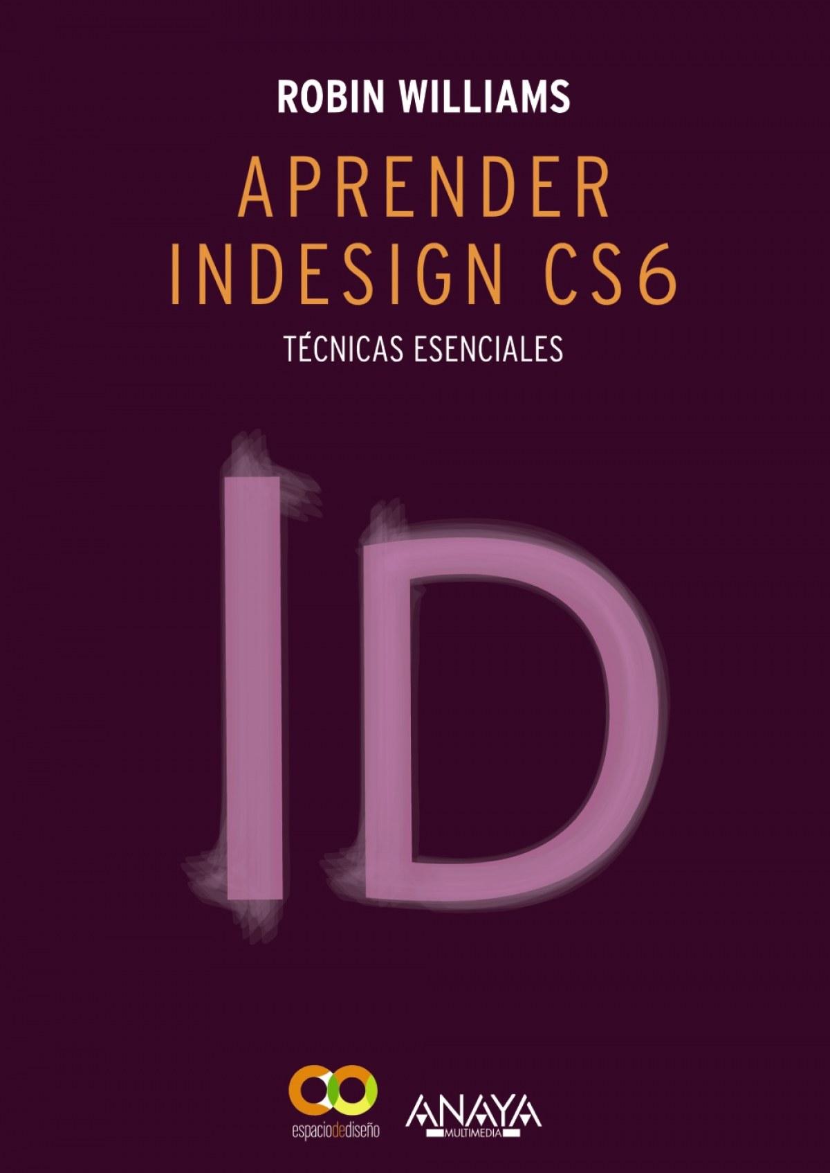 Aprender indesign CS6:técnicas esenciales 9788441533189