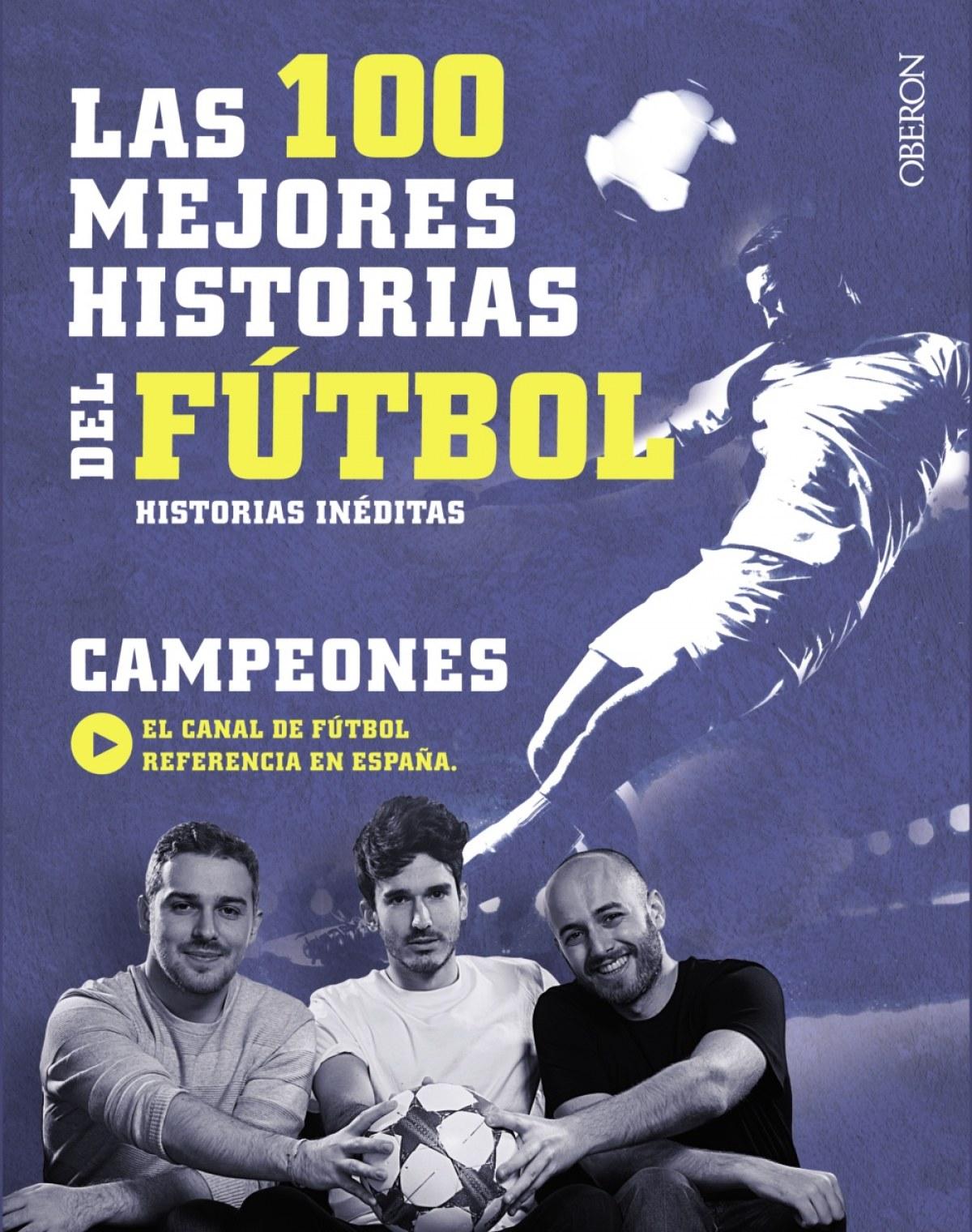 LAS 100 MEJORES HISTORIAS DEL FúTBOL 9788441538931