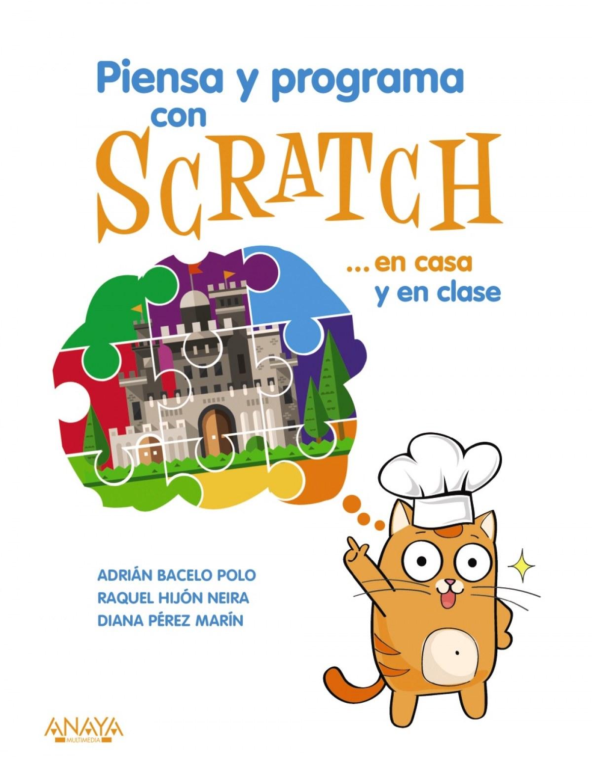 PIENSA Y PROGRAMA CON SCRATCH...EN CASA Y EN CLASE 9788441540255