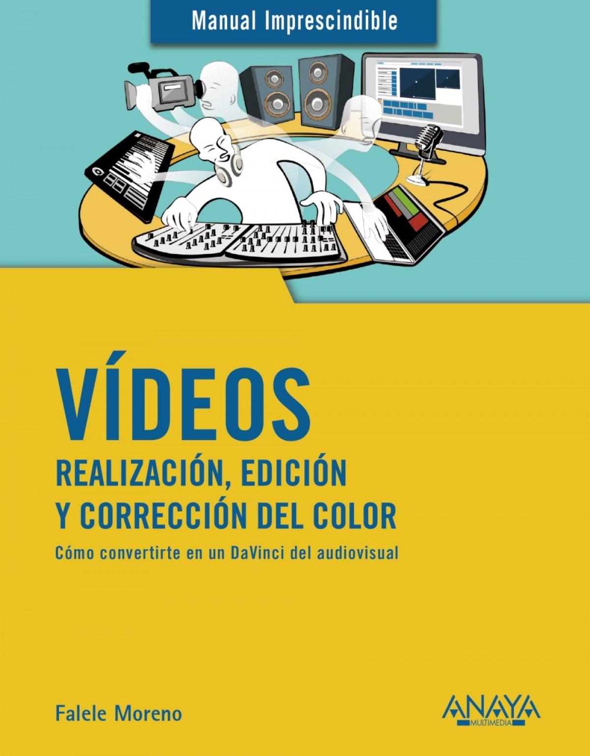 V¡deos. Realización, edición y corrección del color 9788441541849