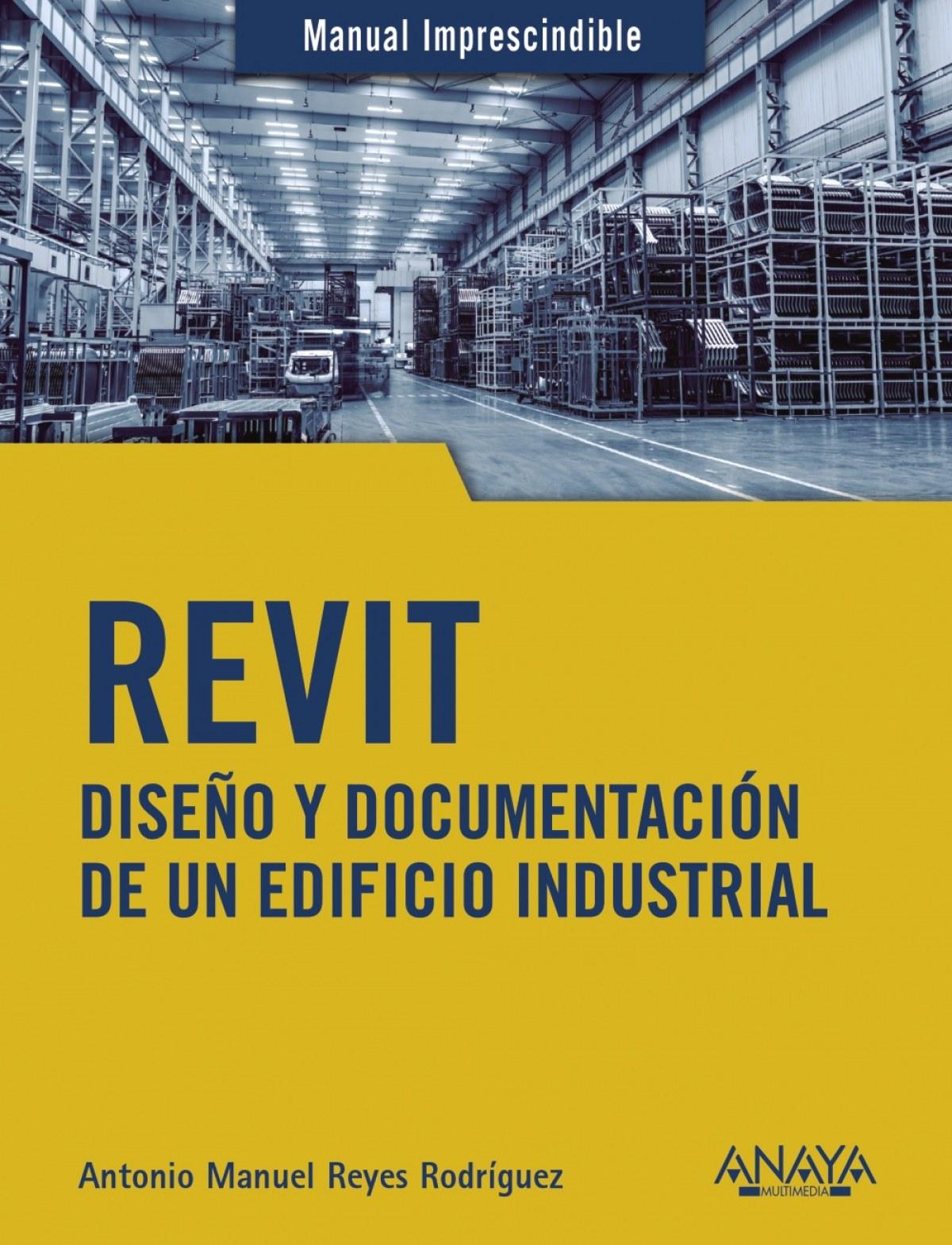 REVIT. Diseño y documentación de un edificio industrial 9788441542990