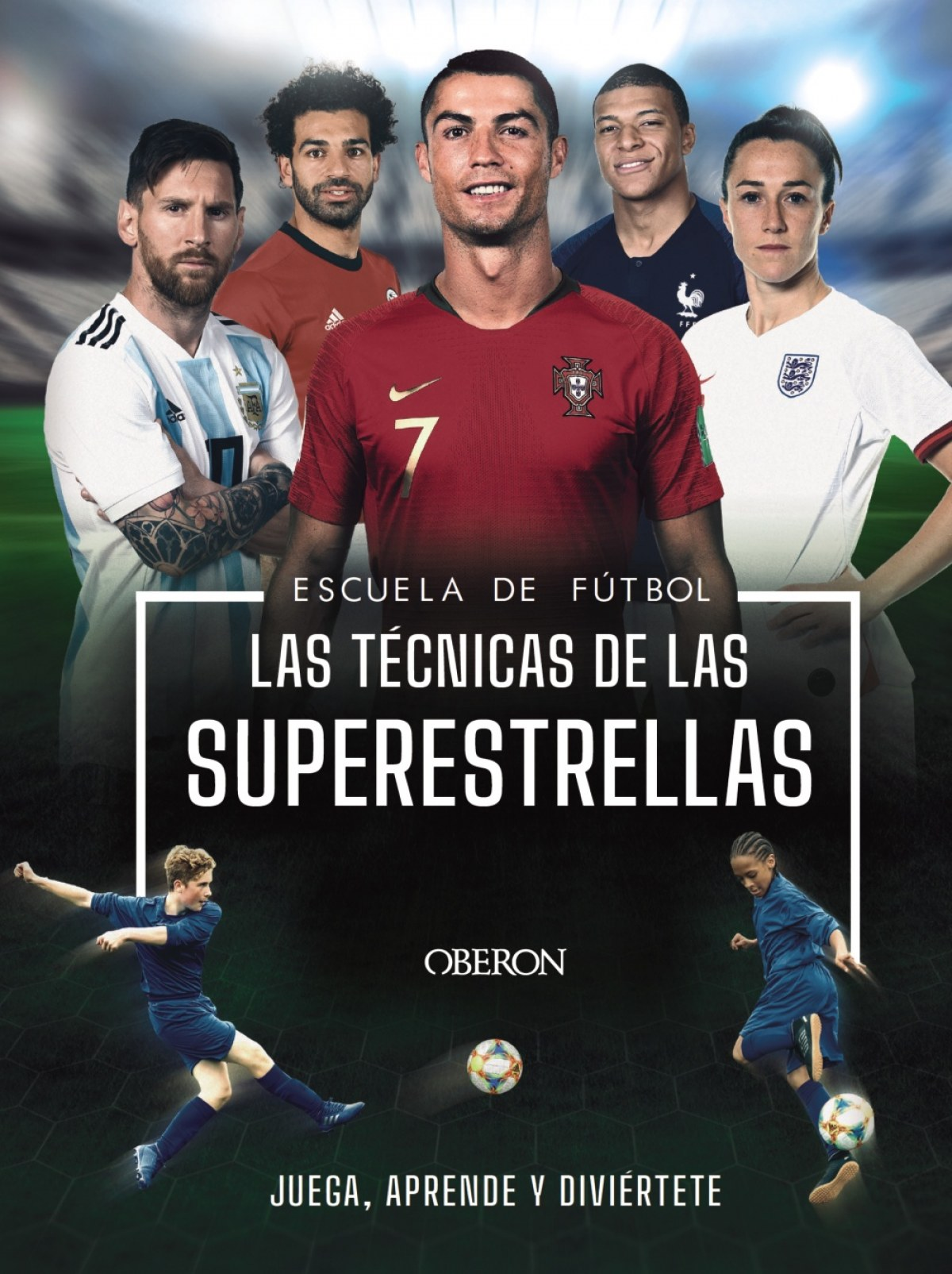 Escuela de Futbol. Las técnicas de las superestrellas 9788441543027