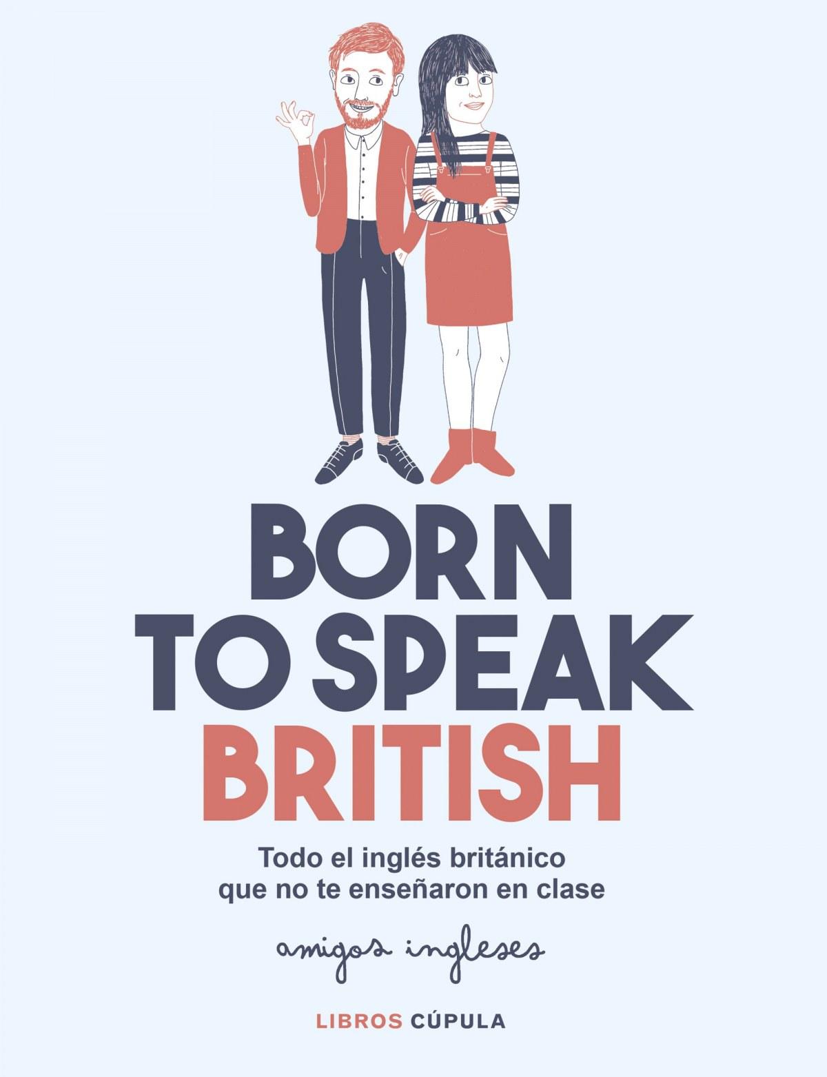 Born to speak British 9788448026028