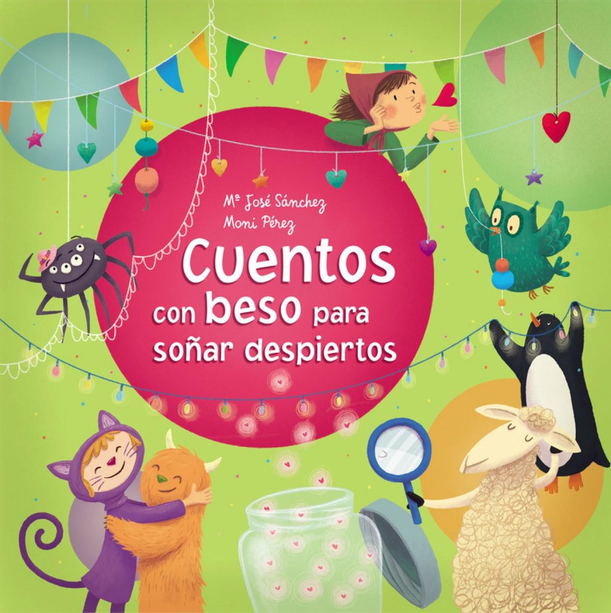 CUENTOS CON BESO PARA SOñAR DESPIERTOS 9788448846794