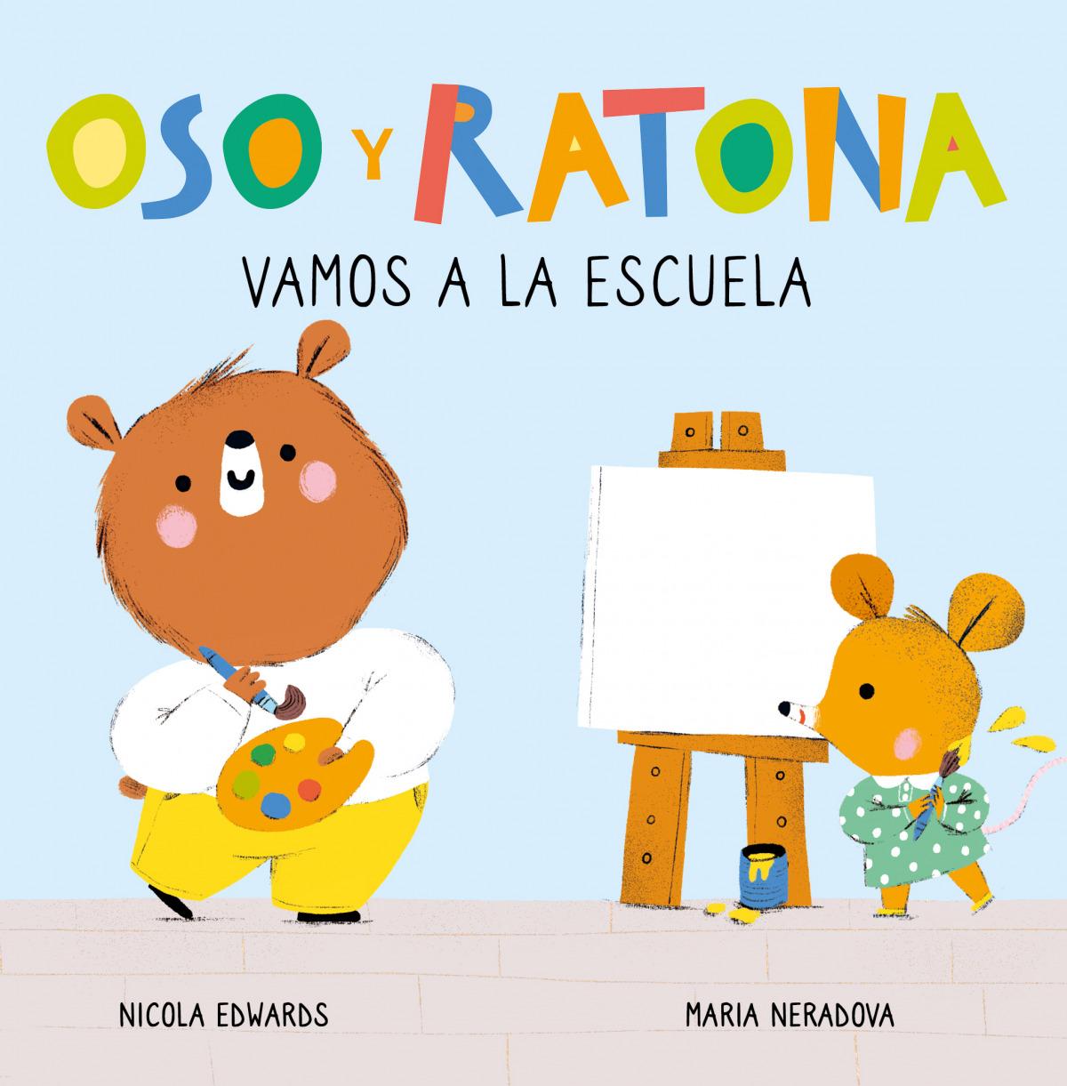 Vamos a la escuela (Oso y Ratona. Pequeña manitas) 9788448857264