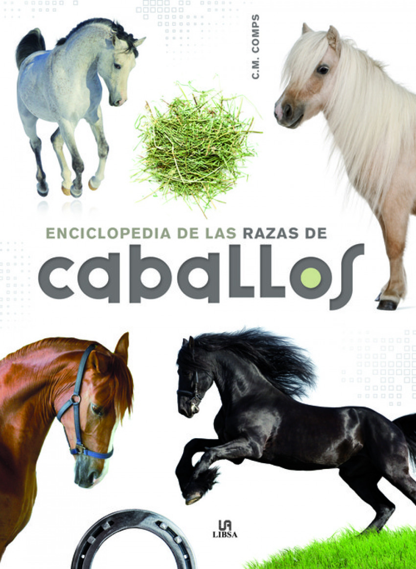 ENCICLOPEDIA DE LAS RAZAS DE CABALLOS 9788466227896