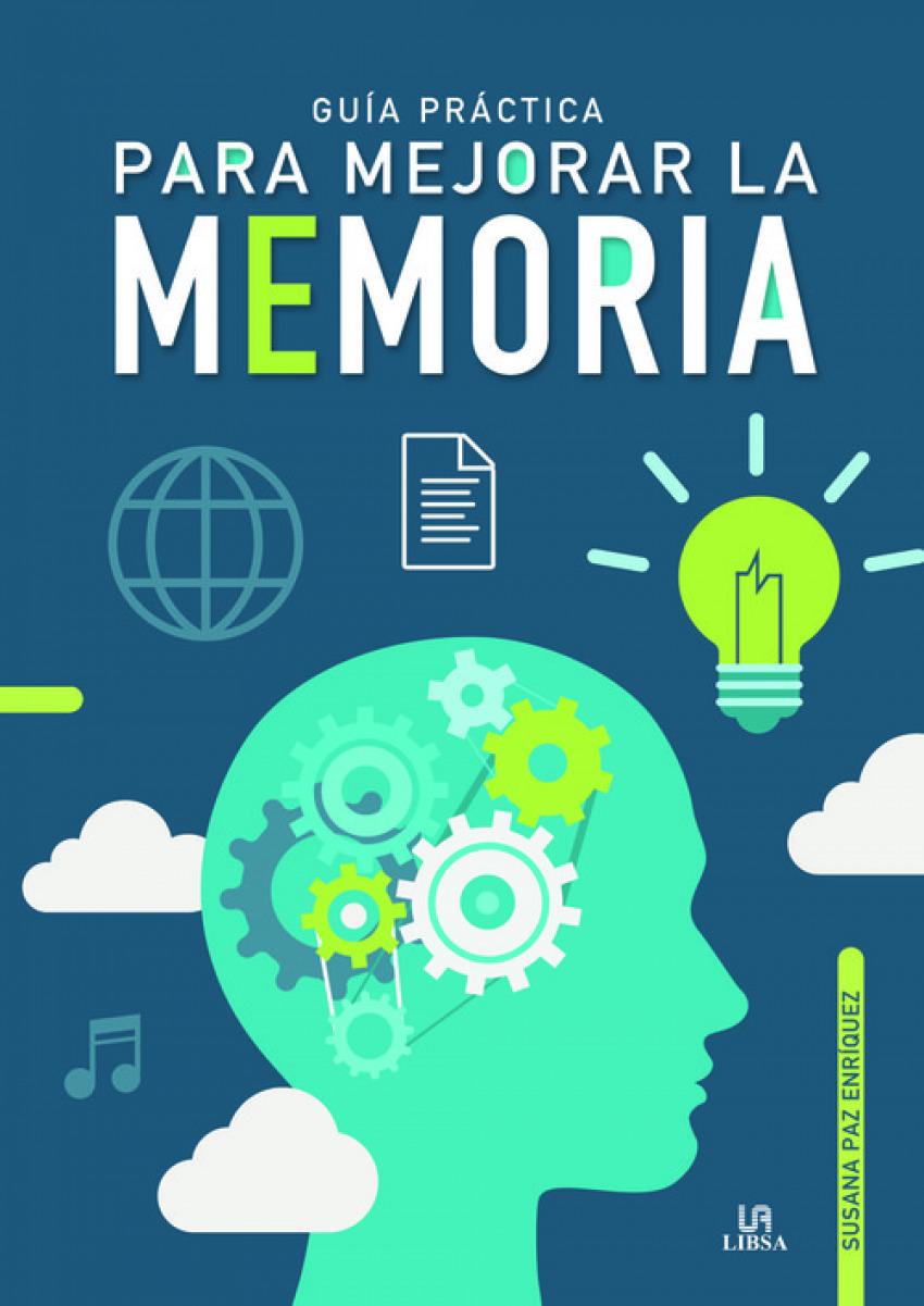 GUÍA PRÁCTICA PARA MEJORAR LA MEMORIA 9788466239233