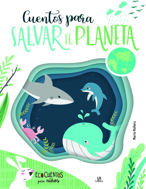 Cuentos para Salvar el Planeta 9788466240147