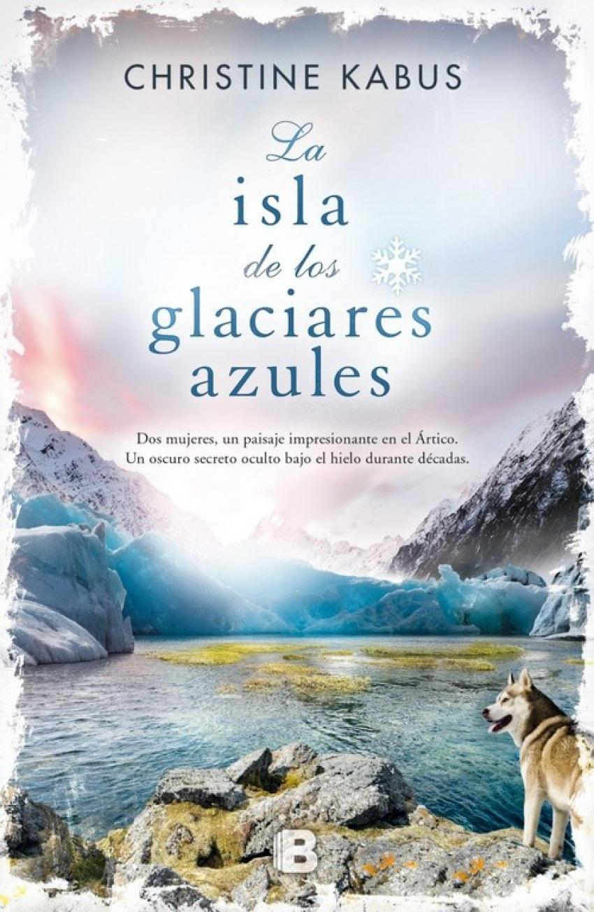 La isla de los glaciares azules 9788466657075