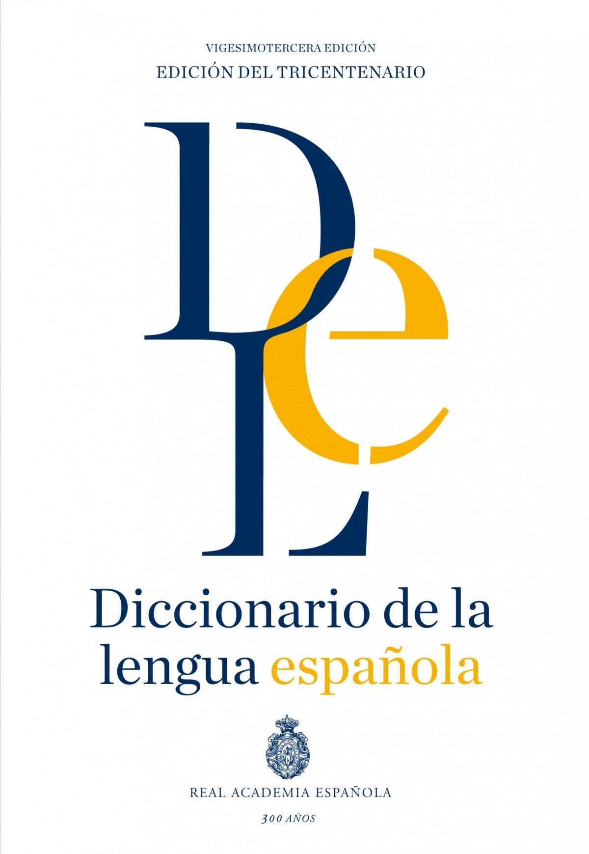 DICCIONARIO DE LA LENGUA ESPAñOLA. VIGESIMOTERCERA 9788467041897