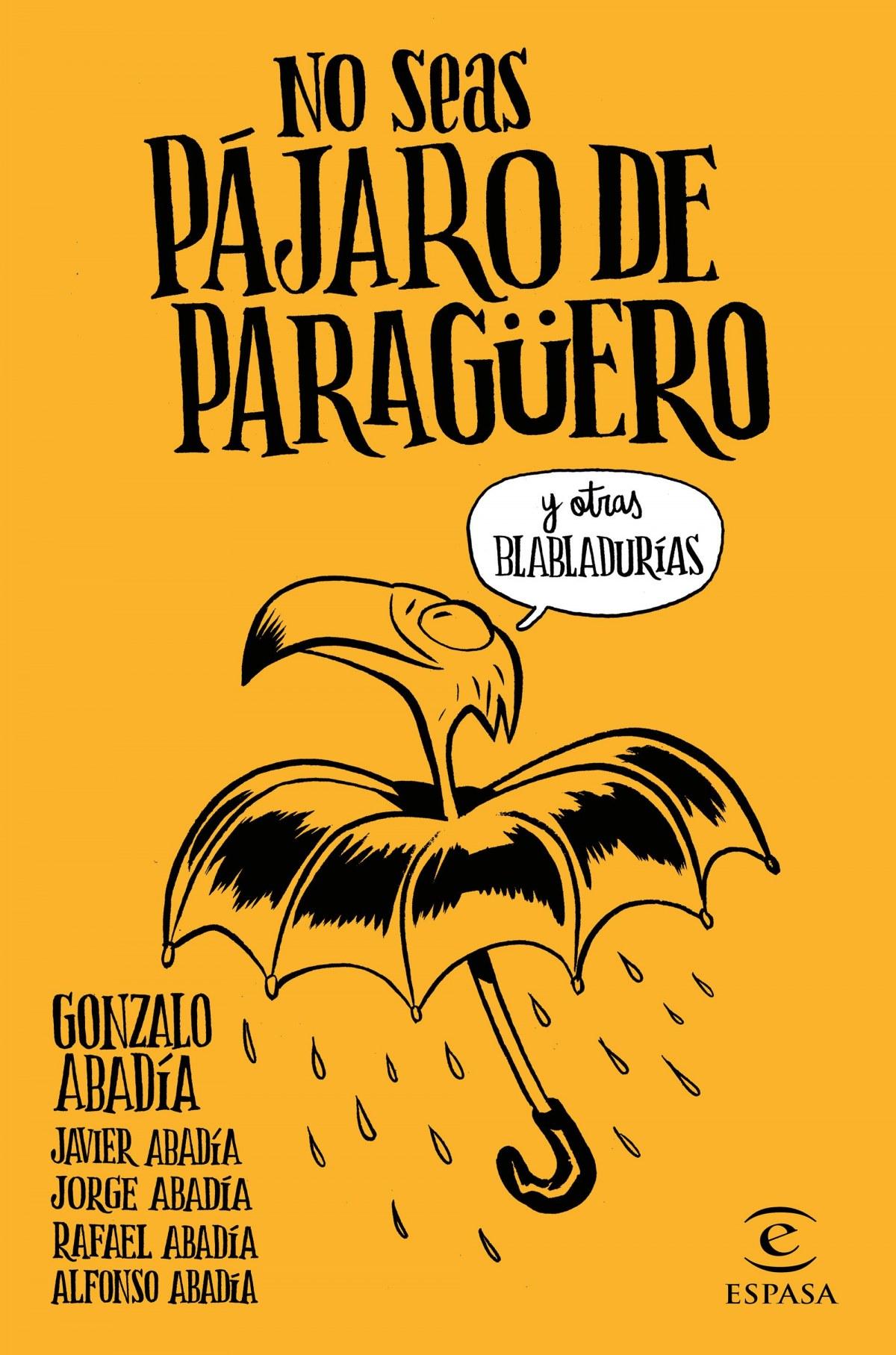 NO SEAS PÁJARO DE PARAGUERO 9788467051407