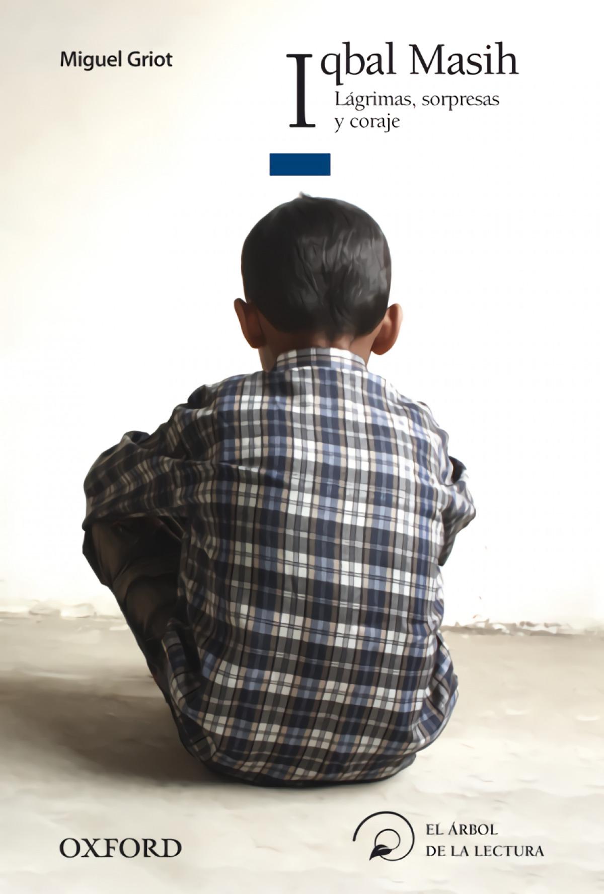 Iqbal Masih. Lágrimas, Sorpresas y Coraje 9788467356410