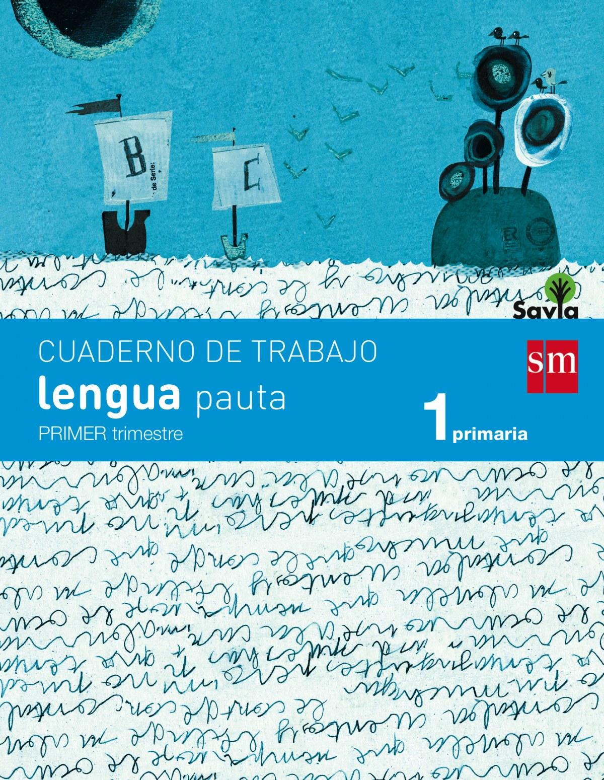 cuaderno lengua 1 (1o..prim)*pauta* savia 9788467570328