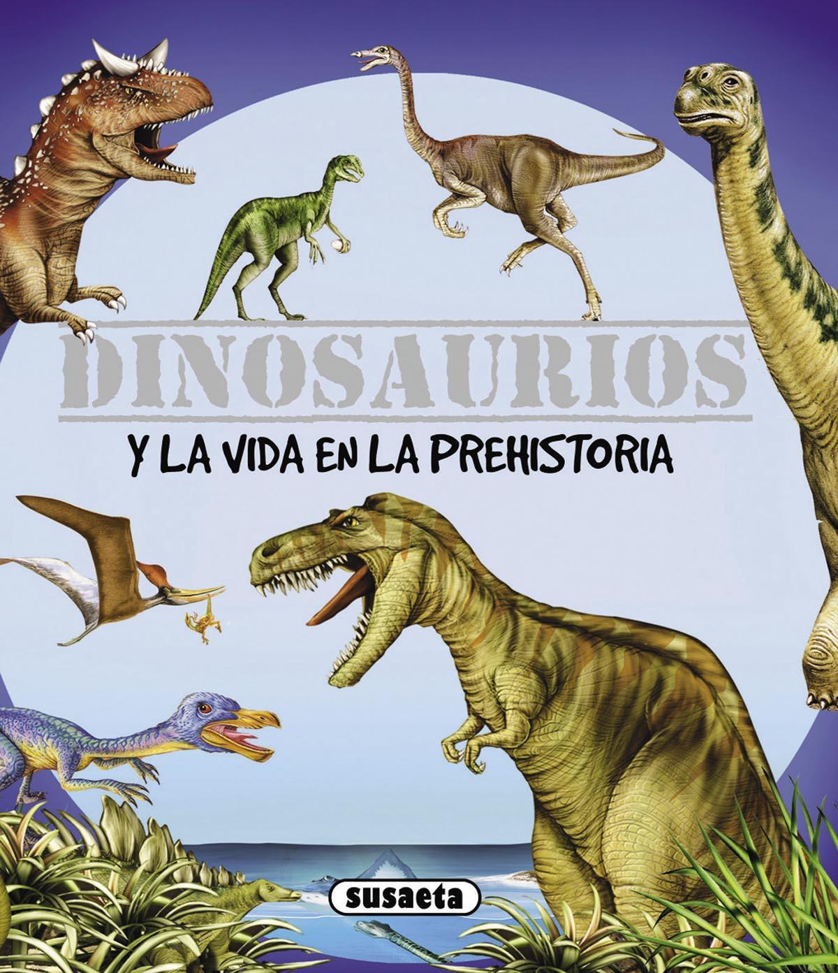 Dinosaurios y la vida en la prehistoria 9788467701050