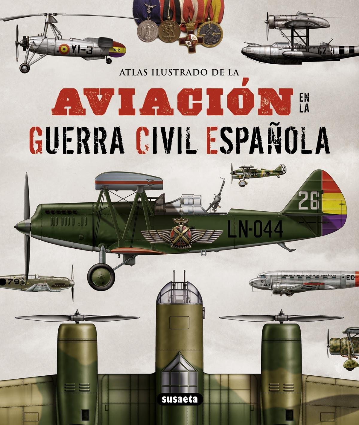 Atlas ilustrado de la aviación en la guerra civil española 9788467722994