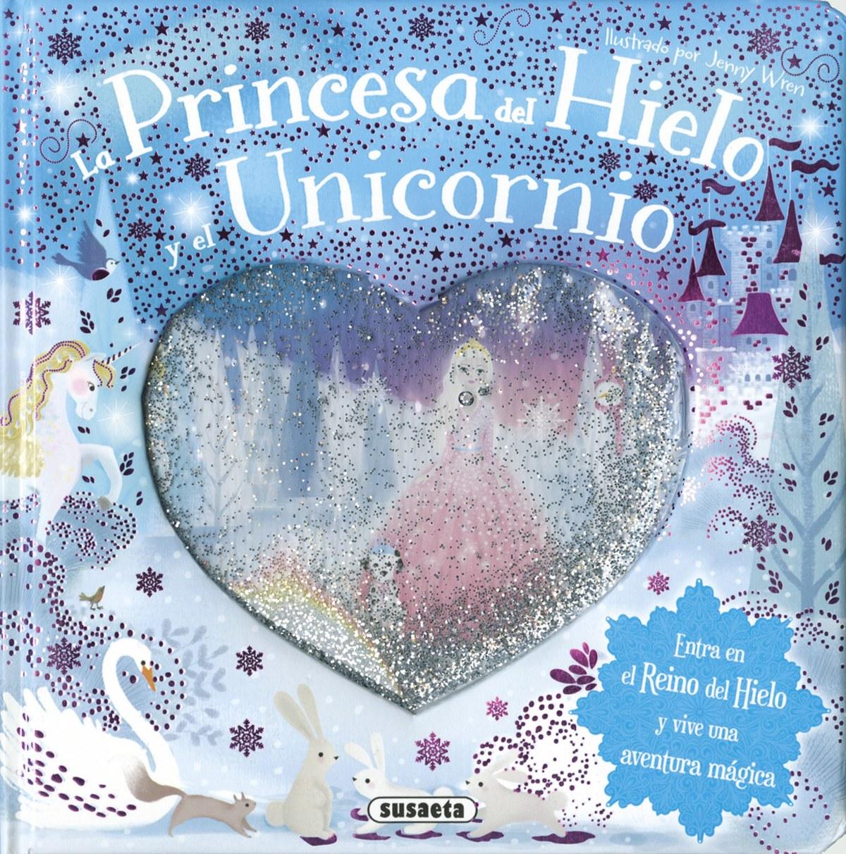 La princesa del hielo y el unicornio 9788467747997
