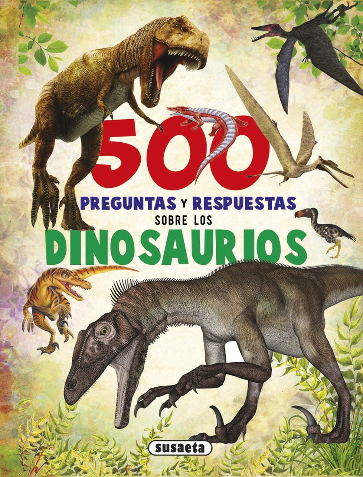 500 preguntas y respuestas sobre los dinosaurios 9788467748284